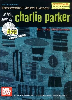 Essential Jazz Lines  The Style of Charlie Parker  Guitar Edition