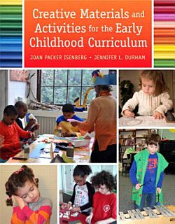 Creative Materials and Activities for the Early Childhood Curriculum Book