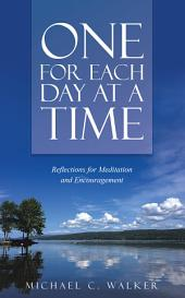 One for Each Day at a Time: Reflections for Meditation and Encouragement