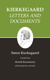 Kierkegaard's Writings, XXV, Volume 25: Letters and Documents: Letters and Documents