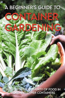 A Beginner s Guide To Container Gardening