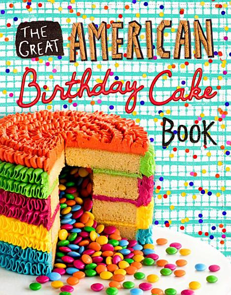 Download The Great American Birthday Cake Book Book