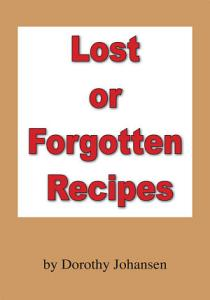 Lost Or Forgotten Recipes