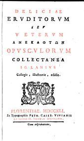 Deliciae Eruditorum Seu Veterum Anekdotōn Opusculorum Collectanea: Volume 5