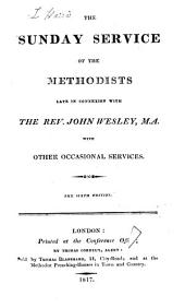 The Sunday service of the Methodists late in connexion with the rev. John Wesley, with other occasional services