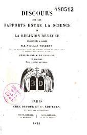 Discours sur les rapports entre la science et la religion révélée: prononcés à Rome par