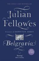 Julian Fellowes s Belgravia