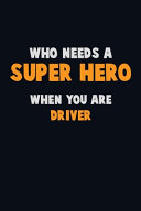 Who Need A SUPER HERO, When You Are Driver
