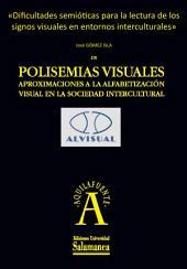Dificultades semióticas para la lectura de los signos visuales en entornos interculturales: EN Polisemias visuales. Aproximaciones a la alfabetización visual en la sociedad intercultural