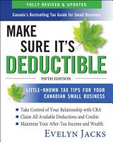 Make Sure It s Deductible  Little Known Tax Tips for Your Canadian Small Business  Fifth Edition PDF