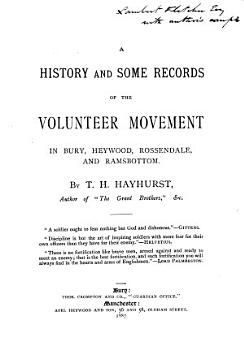 A History and Some Records of the Volunteer Movement in Bury  Heywood  Rossendale  and Ramsbottom PDF