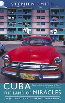Cuba  The Land Of Miracles