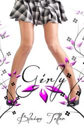 Girly : Erotica Sex: (Adults Only Erotica)