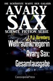 Weltraumkriegerin Avary Sax: Gesamtausgabe: Die ganze Saga in einem Band
