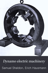 Dynamo Electric Machinery: Its Design, Construction, and Operation; Direct-current Machines