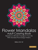 Flower Mandalas Adult Coloring Book Volume 1