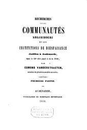 Recherches sur les communautés religieuses et les institutions de bienfaisance établies à Audenarde, depuis le XIIe siècle jusqu'à la fin du XVIIIe