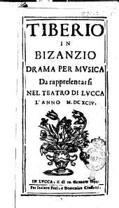 Tiberio in Bisanzio drama per musica da rappresentarsi nel Teatro di Lucca l'anno 1694 [musica singolare del signore Domenico Gabrielli]