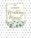 The Ultimate Wedding Planner Guide Book