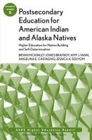 Postsecondary Education for American Indian and Alaska Natives  Higher Education for Nation Building and Self Determination PDF