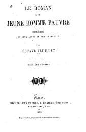 Le roman d'un jeune homme pauvre: comédie en cinq actes et sept tableaux