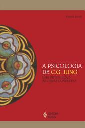 A psicologia de C.G. Jung: Uma introdução às obras completas