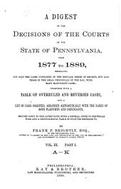 A Digest of the Decisions of the Courts of the State of Pennsylvania from ...: Embracing Not Only the Cases Contained in the Regular Series of Reports, But Also Those in the Legal Periodicals of the Day, with Many Manuscript Cases : Together with a Table of Overruled and Reversed Cases, Brought Down to the Latest Date, Volume 3
