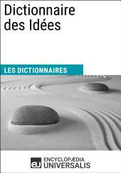 Dictionnaire des Idées: Les Dictionnaires d'Universalis
