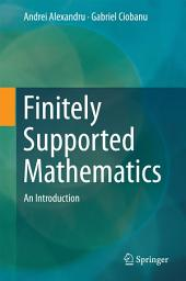 Finitely Supported Mathematics: An Introduction