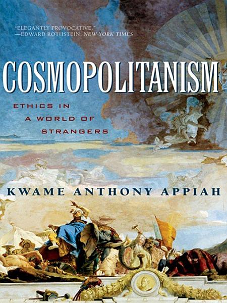 Download Cosmopolitanism  Ethics in a World of Strangers  Issues of Our Time  Book