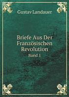 Briefe Aus Der Franz sischen Revolution PDF