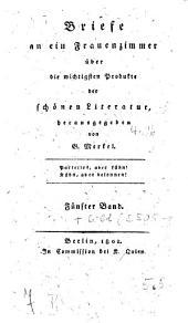 Briefe an ein Frauenzimmer über die neuesten Produkte der schönen Literatur in Teutschland: Bände 5-6