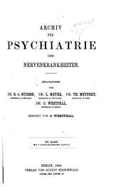 Archiv für Psychiatrie und Nervenkrankheiten: Band 15