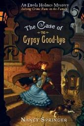 The Case of the Gypsy Goodbye: An Enola Holmes Mystery