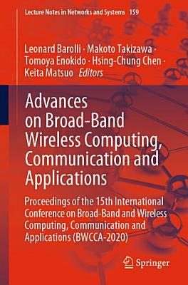 Advances on Broad Band Wireless Computing  Communication and Applications PDF