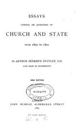 Essays Chiefly on Questions of Church & State: From 1850 to 1870