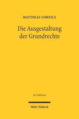 Die Ausgestaltung der Grundrechte PDF