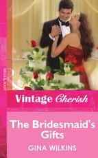 The Bridesmaid s Gifts  Mills   Boon Vintage Cherish  PDF