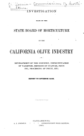 Investigation of the California Olive Industry: Development of the Industry; Development of the Industry, Unfruitfulness of Varieties, Methods of Culture, Pruning, Processing of Fruit, Etc