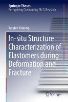 In situ Structure Characterization of Elastomers during Deformation and Fracture PDF