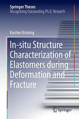 In-situ Structure Characterization of Elastomers during Deformation and Fracture