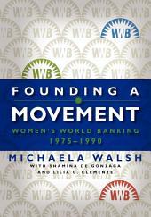 Founding a Movement: Women's World Banking, 1975-1990