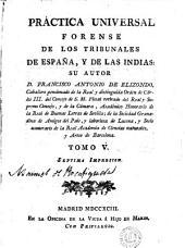 Práctica universal forense de los tribunales de España y de las Indias: Volumen 5