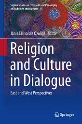 Religion and Culture in Dialogue: East and West Perspectives
