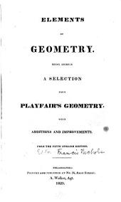 Elements of geometry: Being chiefly a selection from Playfair's geometry