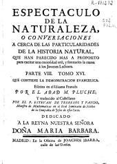 Espectaculo de la naturaleza o Conversaciones acerca de las particularidades de la historia natural ...: Que contiene la demonstracion evangelica, Parte 8,Volumen 16