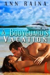 A Bodyguard's Vacation