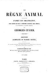 Le règne animal distribué d'après son organisation, pour servir de base à l'histoire naturelle des animaux, et d'introduction à l'anatomie comparée: Volume16