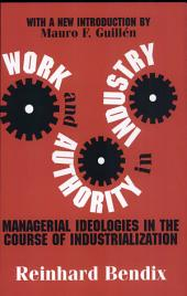 Work and Authority in Industry: Managerial Ideologies in the Course of Industrialization