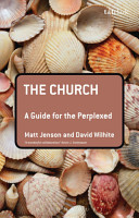 The Church  A Guide for the Perplexed PDF